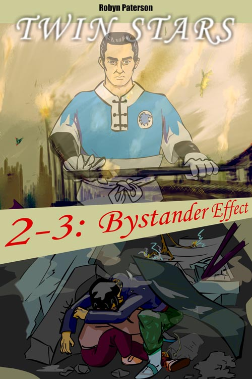 Twin Stars Book Two, Episode Three (203)- Bystander Effect