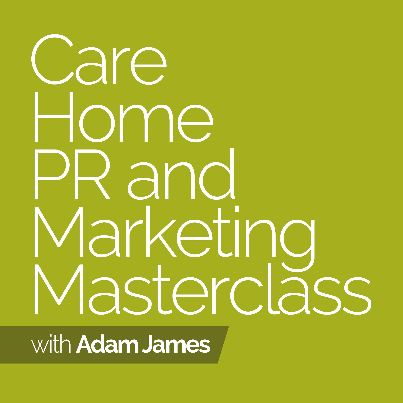 Care Home PR And Marketing Masterclass Podcast show art