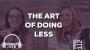Artwork for The Art of Doing Less - Episode 112