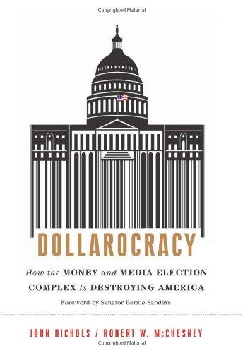 John Nichols - Dollarocracy