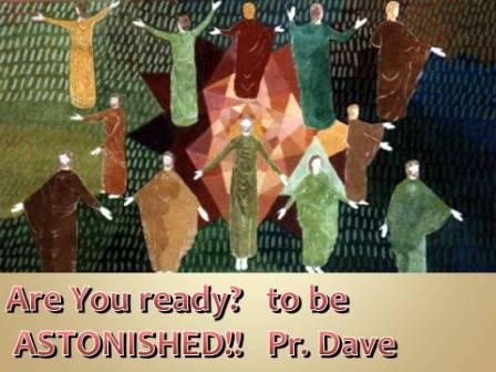 Pentecost - Are you ready to be Astonished?!