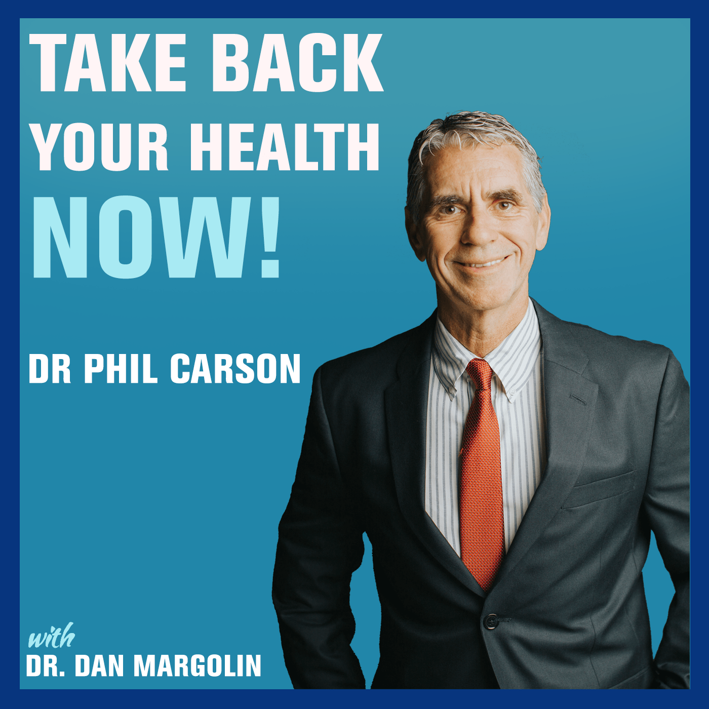 Artwork for 72: Medication Free: Treating the Body Naturally | Dr. Phil Carson