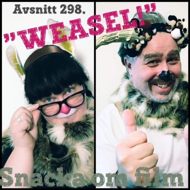 """#298 - """"weasel!"""""""