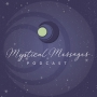 Artwork for Welcome to Mystical Messages