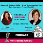 Artwork for FMEP30 - Beyond Credentials - How Communication Can Increase Your Weath With Kim Slaunwhite