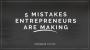 Artwork for 5 Mistakes Entrepreneurs Are Making
