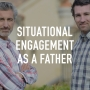 Artwork for SItuational Engagement As A Father