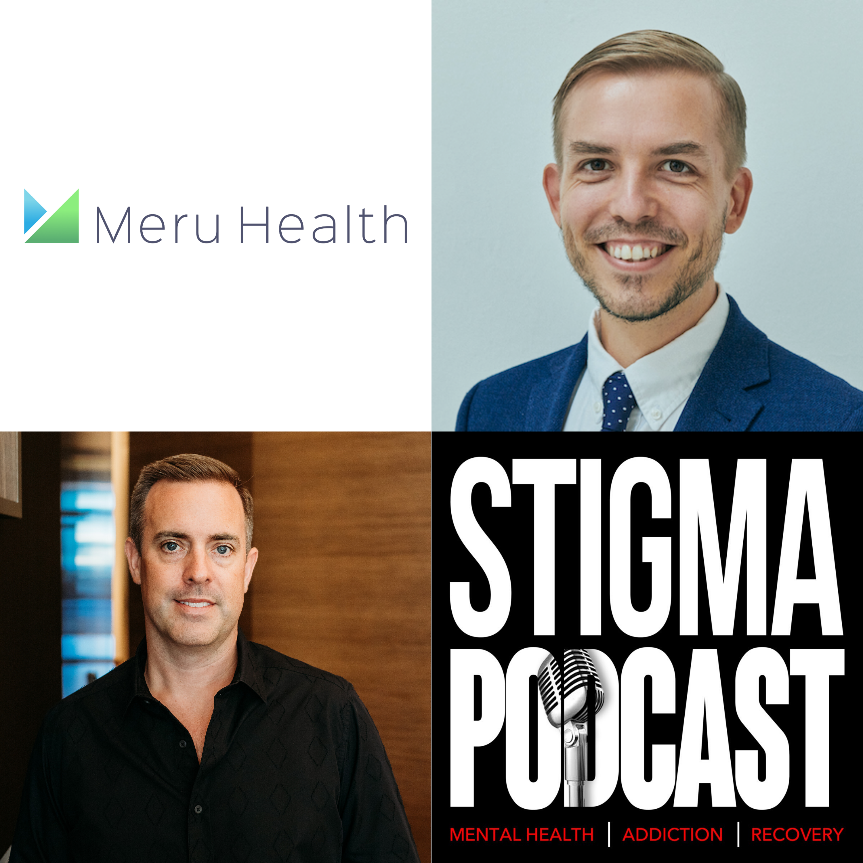 Stigma Podcast - Mental Health - #41 - Meru Health Founder and CEO Kristian Ranta