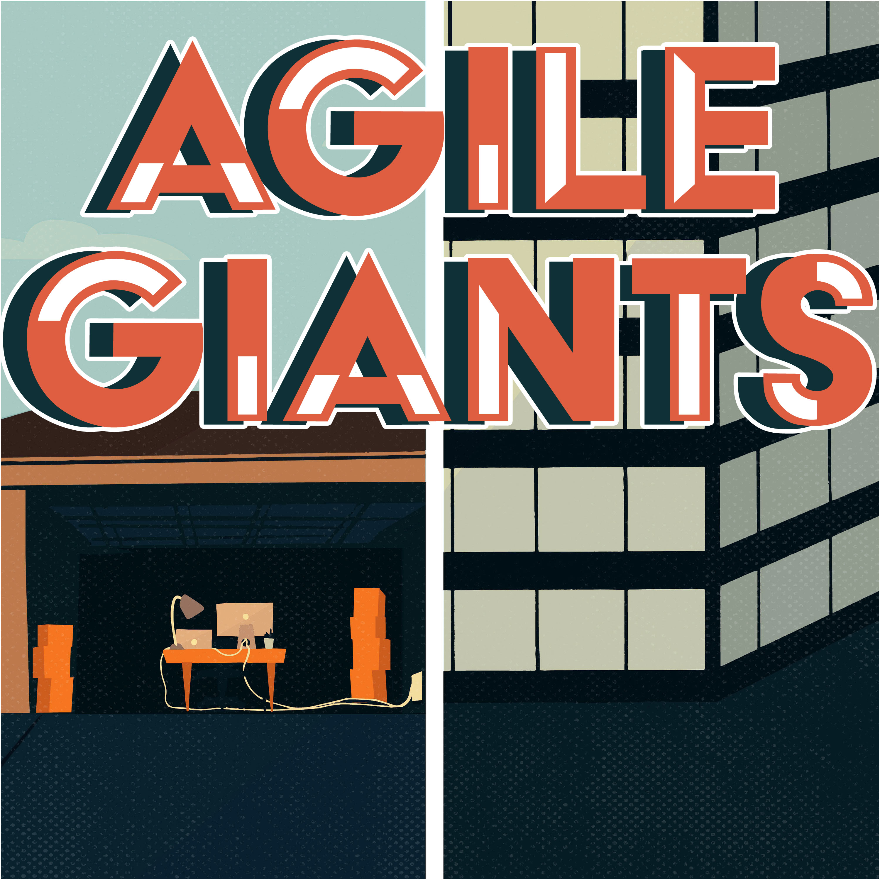 Agile Giants: Lessons from Corporate Innovators show art
