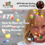 Artwork for TNC 077: How to Nourish Your Child Through an Eating Disorder with Wendy Sterling and Casey Crosbie