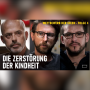 Artwork for Die Zerstörung der Kindheit – Michael Hüter und Maurice Janich   Wettbewerb der Ideen