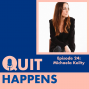 Artwork for Michaela Keilty: Quitting Imposter Syndrome: One CEO's Quit Within a Quit