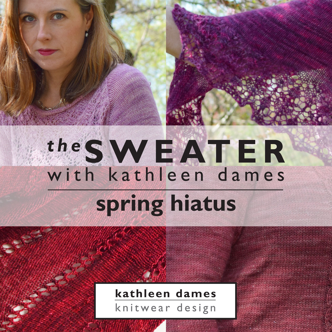 Artwork for Spring Hiatus 4 | The Sweater with Kathleen Dames