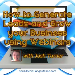 31 - How to get leads and grow your business with Webinars with Josh Turner