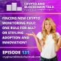 Artwork for FinCENs New Crypto Monitoring Rule: One Rule for All or Stifling Adoption and Innovation? #131