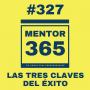 Artwork for MENTOR365 #327Las 3 claves del éxito
