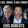 Artwork for Love, Drugs, and Hollywood - w/ Eric & Eliza Roberts