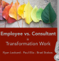 Artwork for Employee vs. Consultant in Transformation Work: Ryan/Paul/Brad