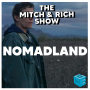 Artwork for The Mitch & Rich Show 84: Nomadland Review