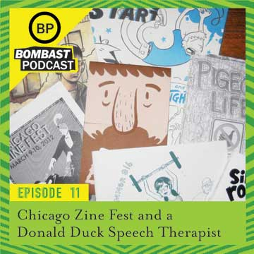 "Episode 11 - ""Chicago Zine Fest and a Donald Duck Speech Therapist"""