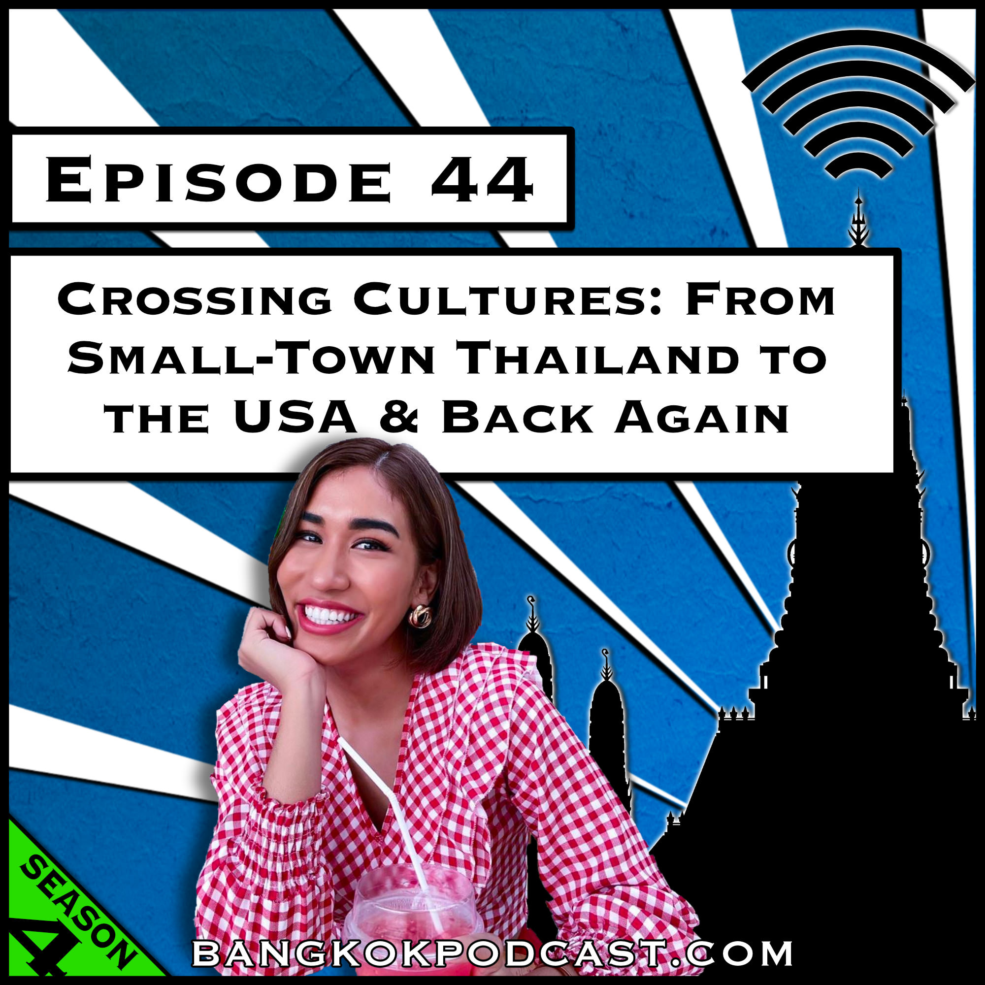 Crossing Cultures: From Small-Town Thailand to the USA & Back Again [Season 4, Episode 44]