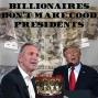 Artwork for Billionaires Don't Make Good Presidents