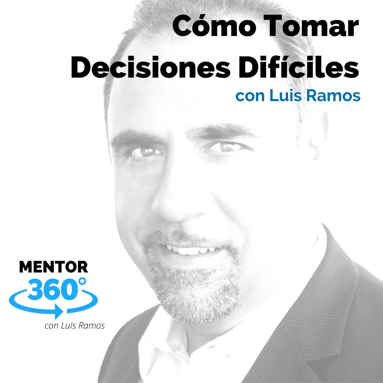 Cómo Tomar Decisiones Difíciles - MENTOR360