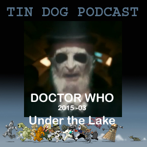 TDP 517: UNDER THE LAKE - Doctor Who 2015 ep 3
