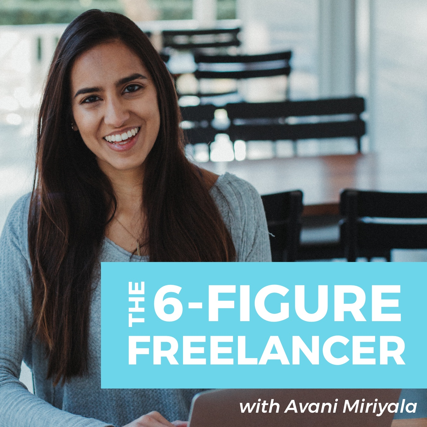 The 6-Figure Freelancer Podcast | Freelancing | Entrepreneurship | Clients | Finances | Motivation | Personal Development | Mindset show art