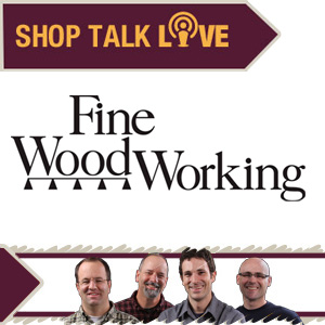 Shop Talk Live 20: Fine Woodworking on Primetime TV