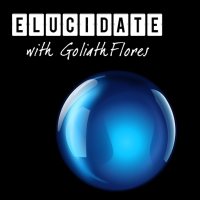 Elucidate with Goliath Flores show image