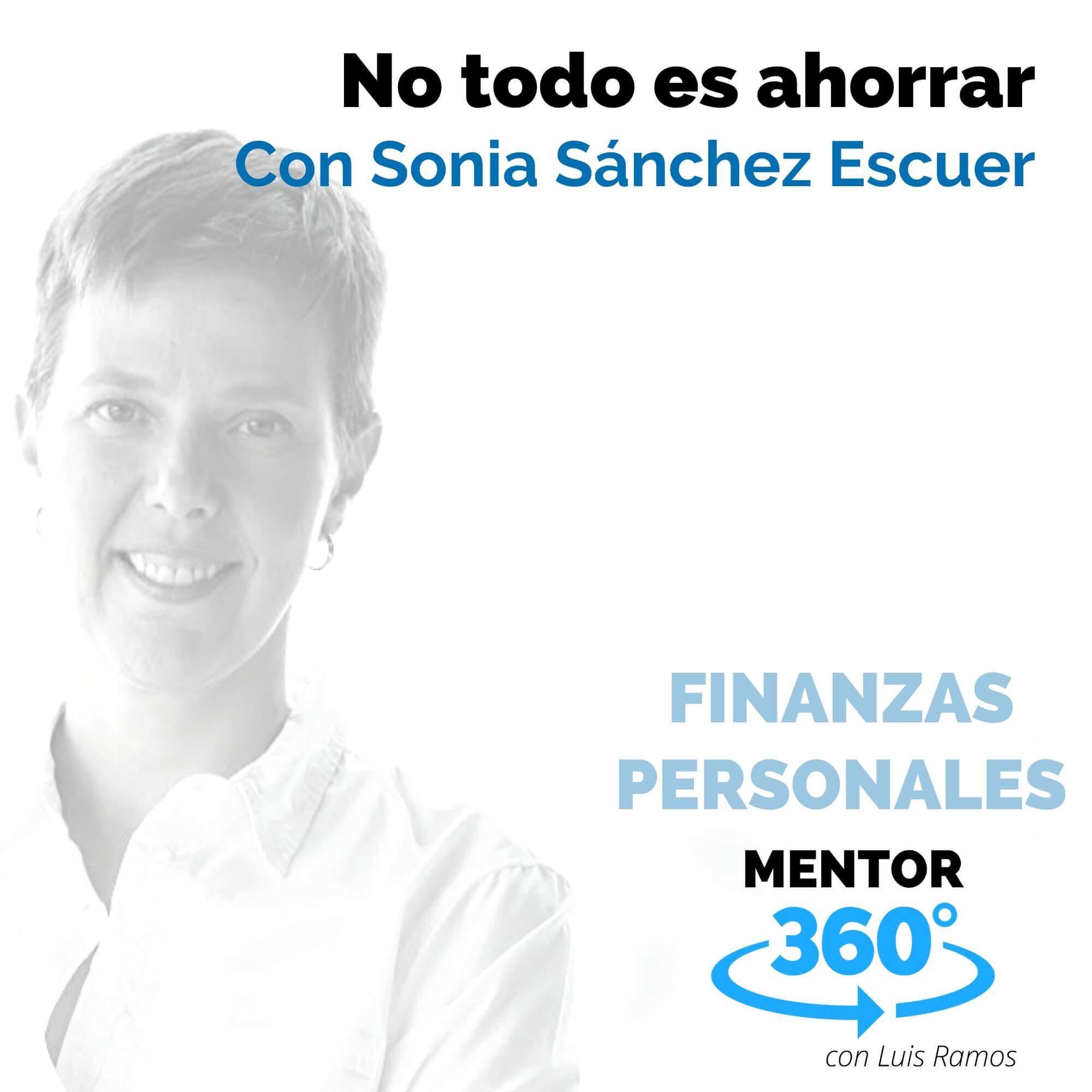 No todo es ahorrar, con Sonia Sánchez Escuer - FINANZAS PERSONALES