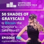 Artwork for 50 Shades of Grayscale! Is Bitcoin the Investors Safe Word? #120