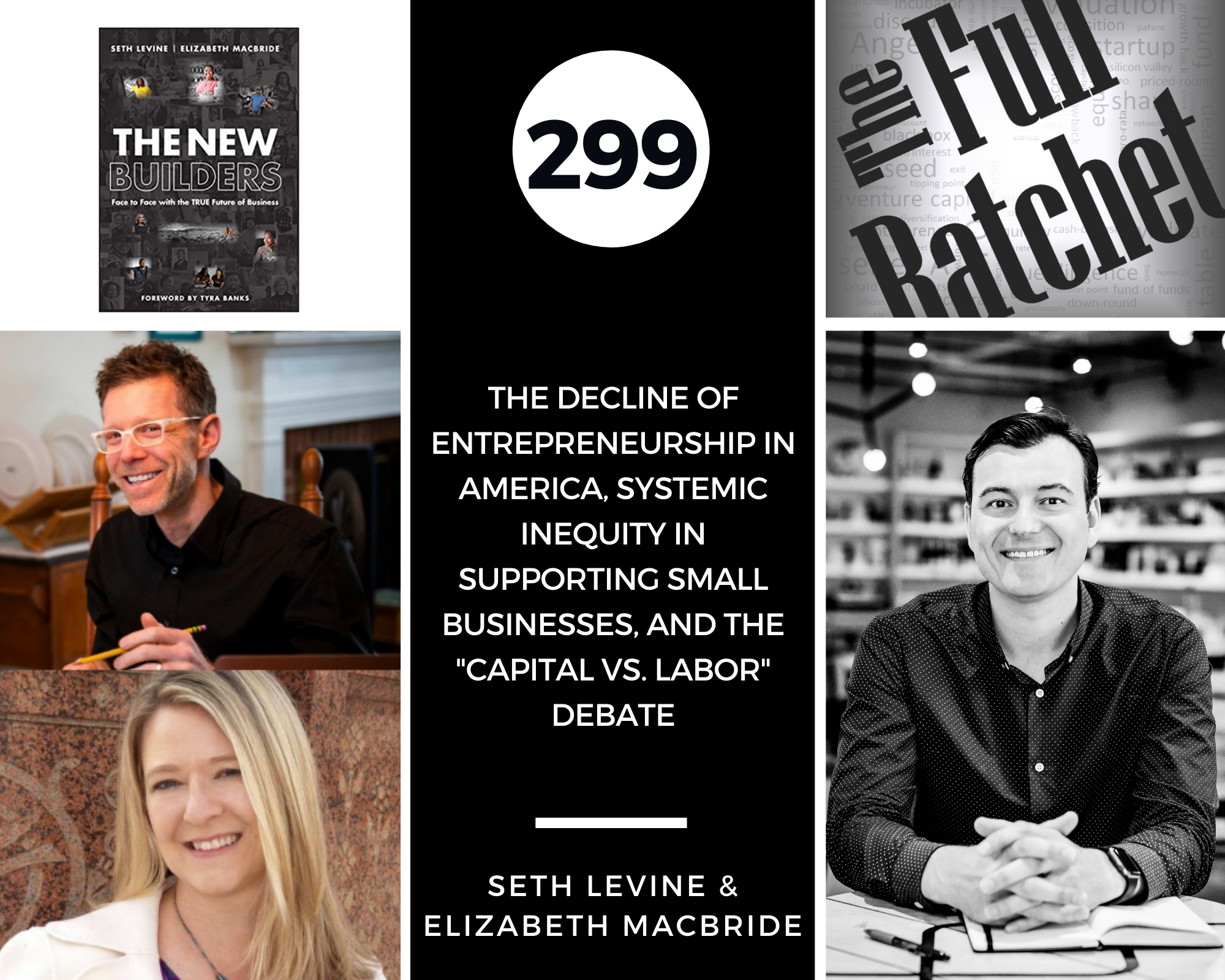 """299. The Decline of Entrepreneurship in America, Systemic Inequity in Supporting Small Businesses, and the """"Capital vs. Labor"""" Debate (Seth Levine & Elizabeth MacBride)"""