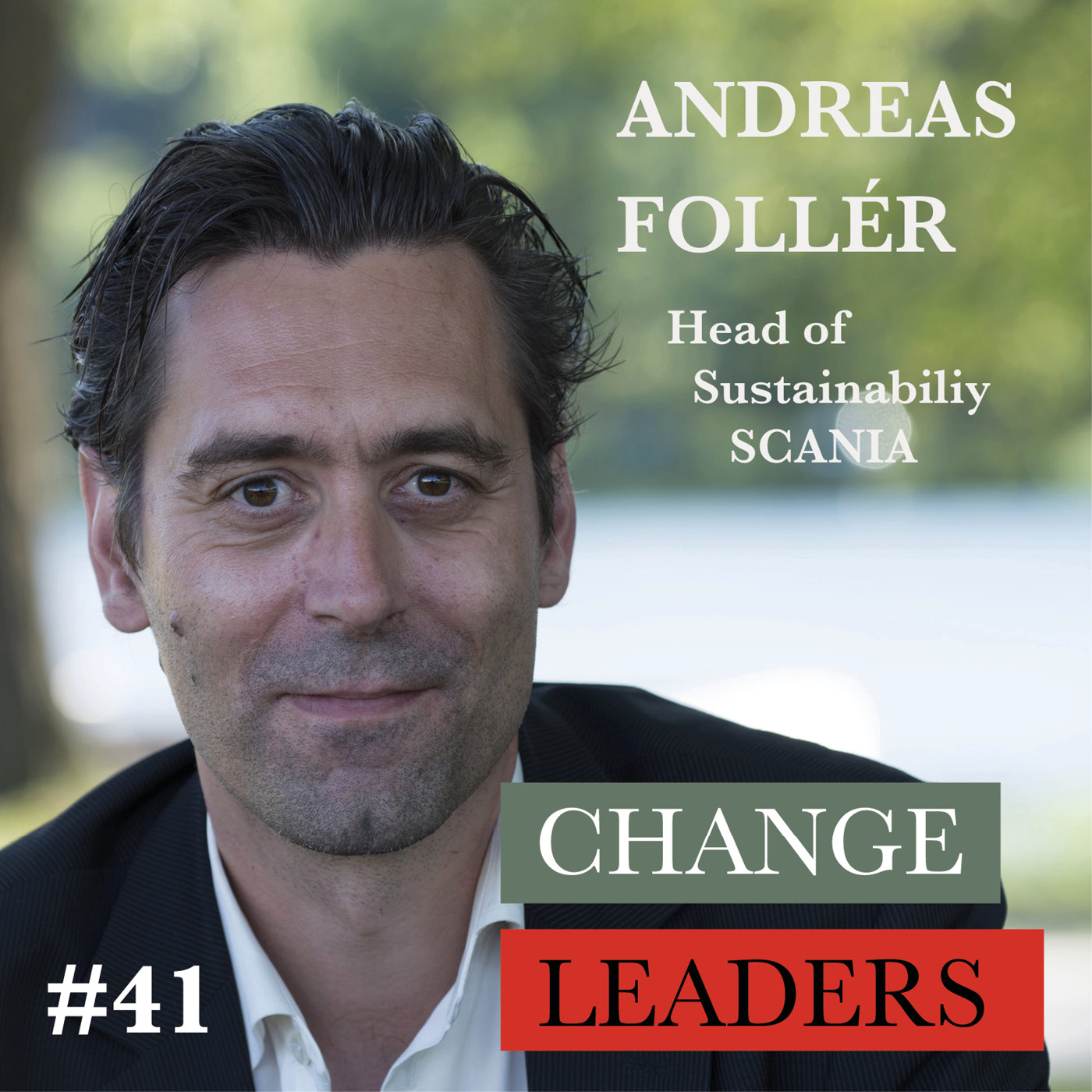 #41 Andreas Follér, Head of Sustainability SCANIA - Transforming the transport sector