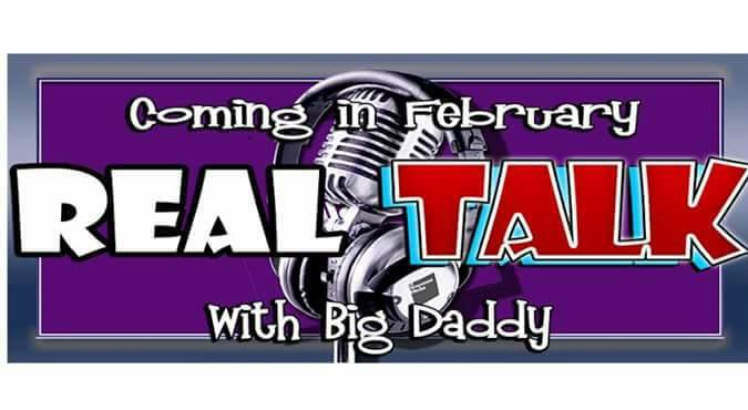 Big Daddy Road Show New Show Name Real Talk