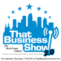 Artwork for The Inaugural Edition of The Real Estate Edition of That Business Show 2.0