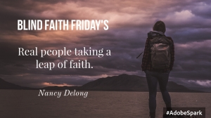Blind Faith Friday with Nancy DeLong