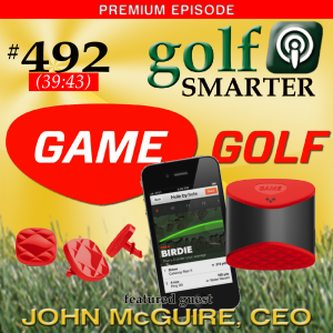 492 Premium: Game Golf Update including a Contest Announcement, New Free App, & updates to the Hardware with CEO John McGuire