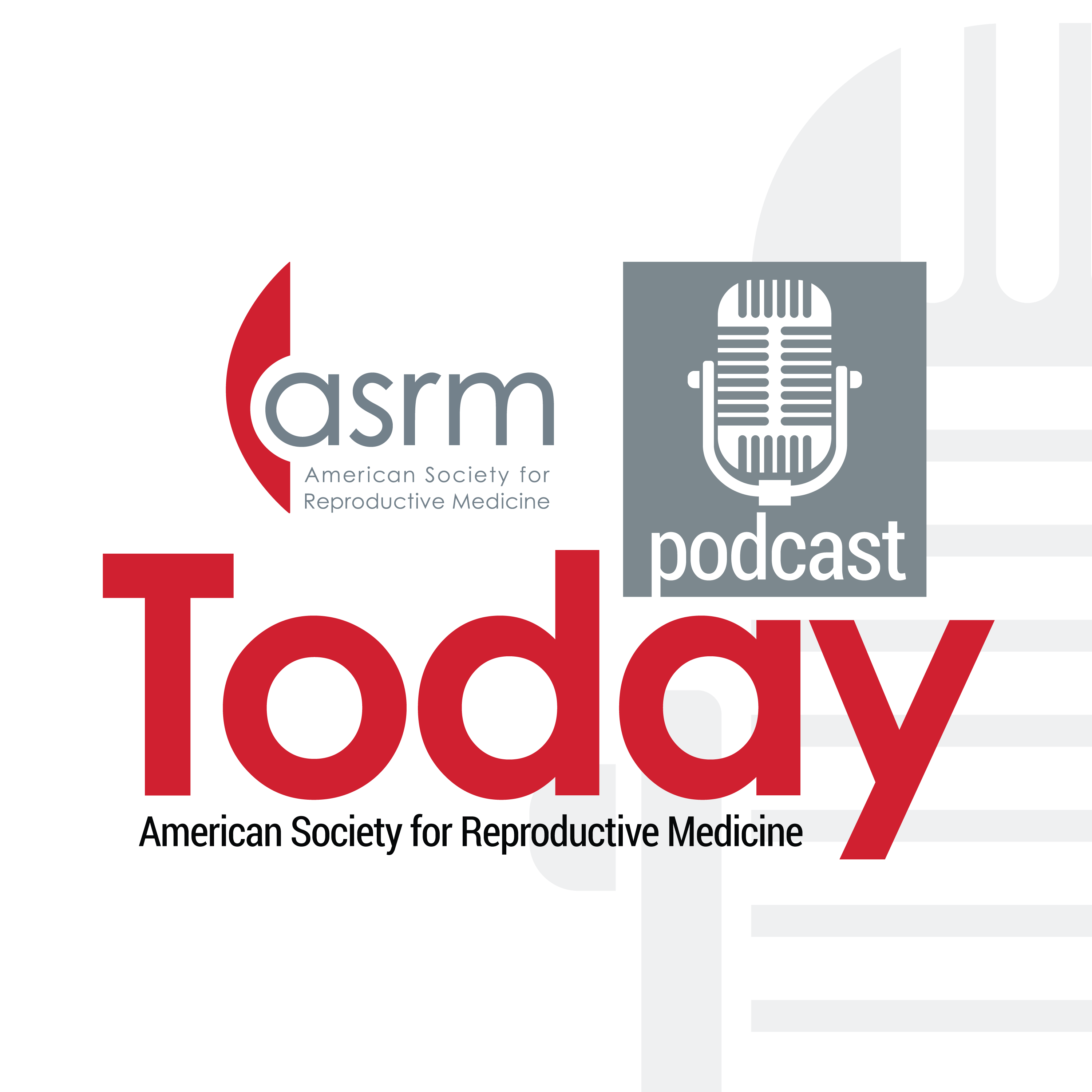 ASRM Today - The New ASRM Diversity, Equity, and Inclusion Task Force with Michael Thomas show art