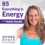 Artwork for Everything Is Energy With Nykki Hardin - Episode 85