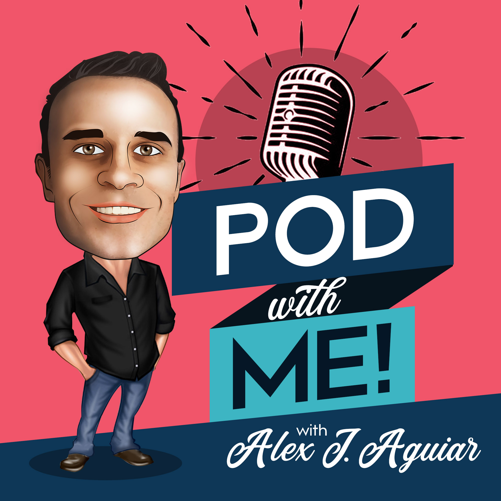 Pod with Me! Alex J. Aguiar show art