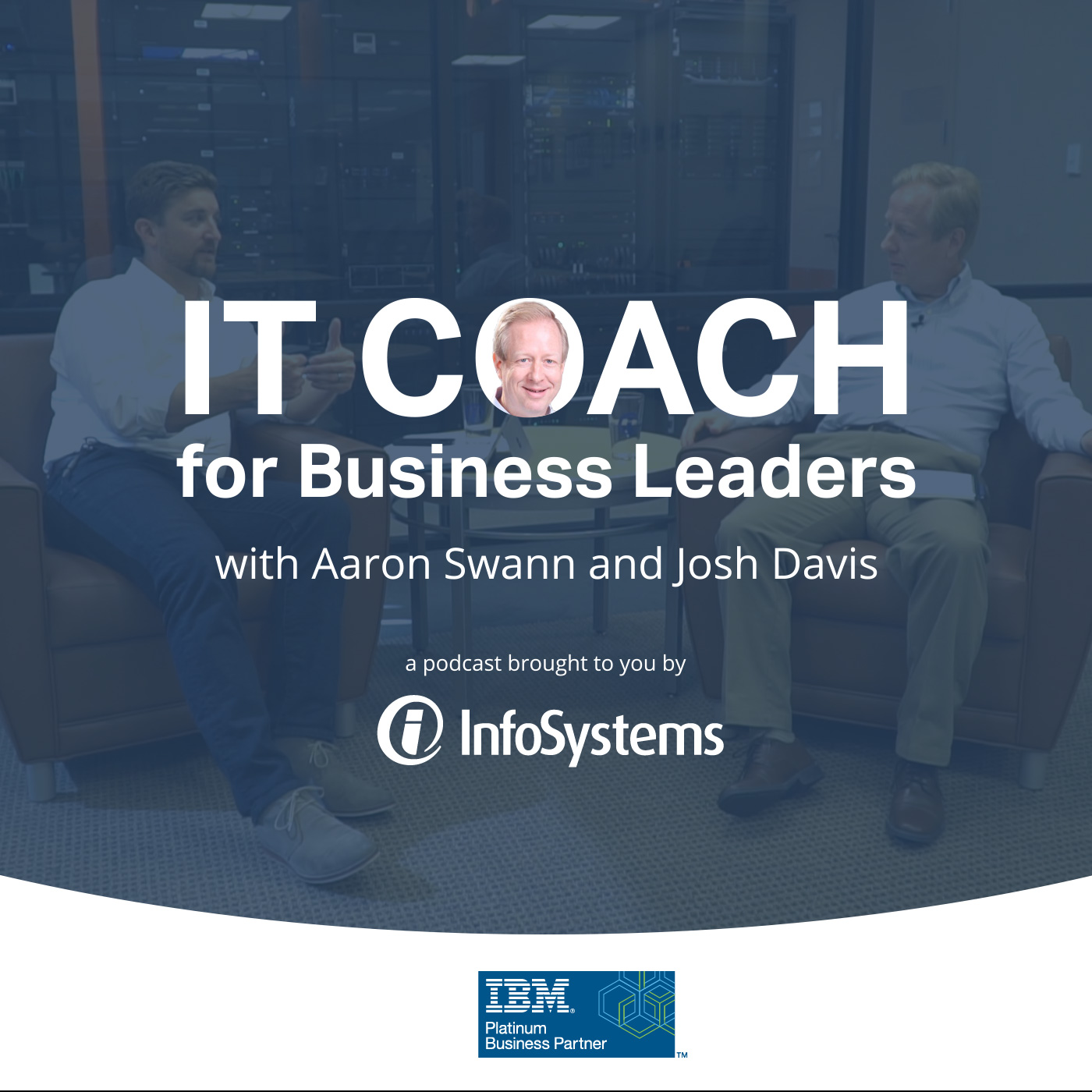 IT Coach for Business Leaders with Aaron Swann show art