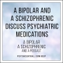 Artwork for A Bipolar and a Schizophrenic Discuss Psychiatric Medications