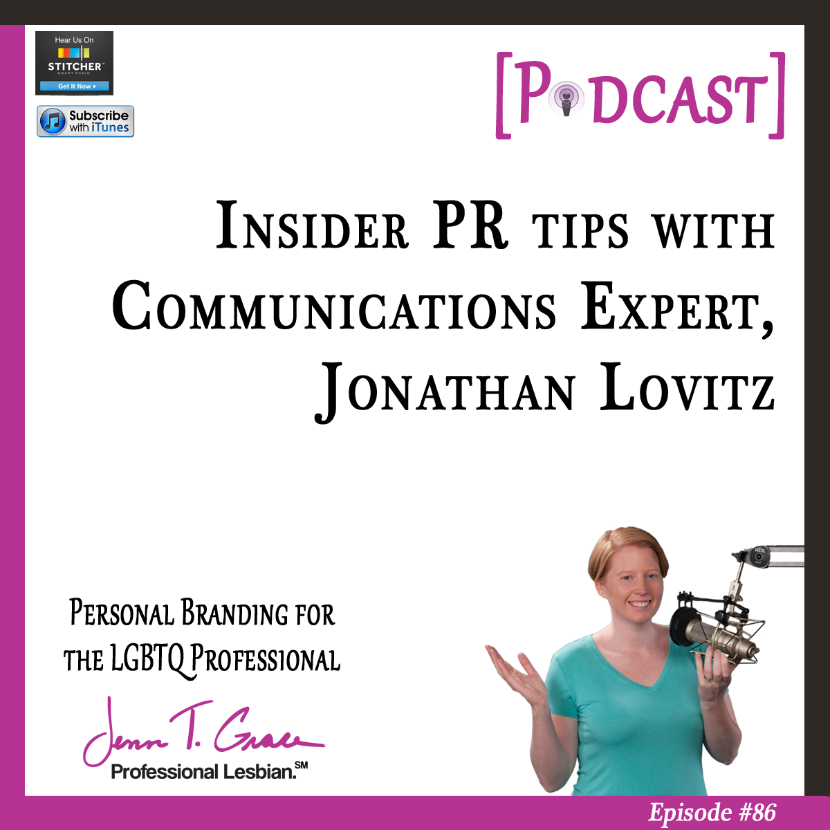 Personal Branding for the LGBTQ Professional - #86: Insider PR Tips with Communications Expert, Jonathan Lovitz [Podcast]