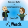 Artwork for Black Lives Matter & Ganja Suppositories | Off in the Weeds 025