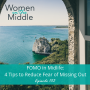 Artwork for EP #103: FOMO in Midlife: 4 Tips to Reduce Fear of Missing Out