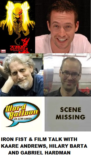 Word Balloon Podcast Kaare Andrews Talks Iron Fist & His Film Career, and Scene Missing With Hilary Barta & Gabriel Hardman