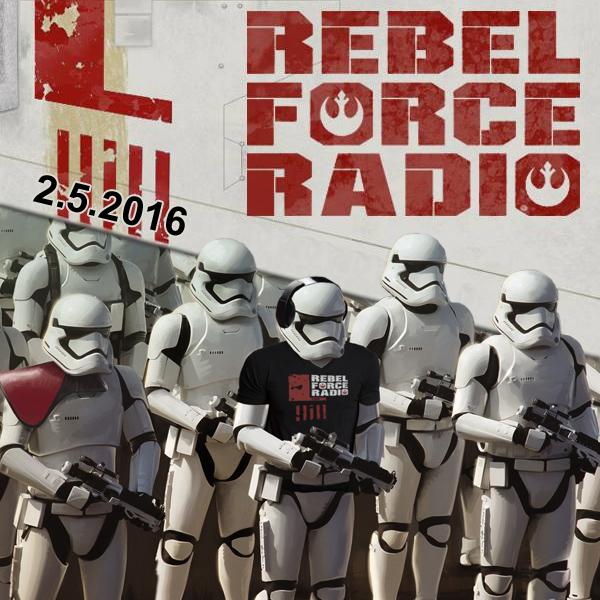Rebel Force Radio: February 5, 2016