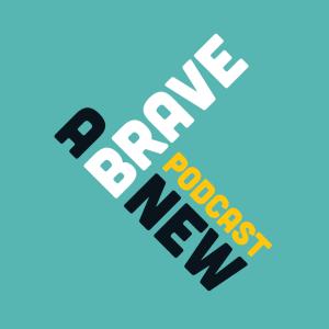 A Brave New Podcast